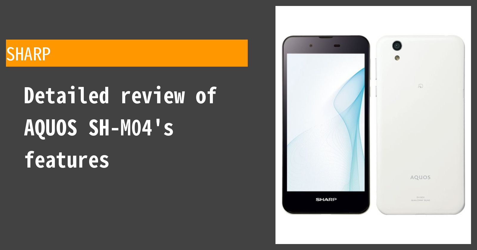 Detailed review of AQUOS SH-M04's features
