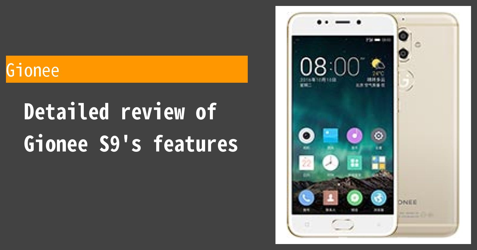Detailed review of Gionee S9's features
