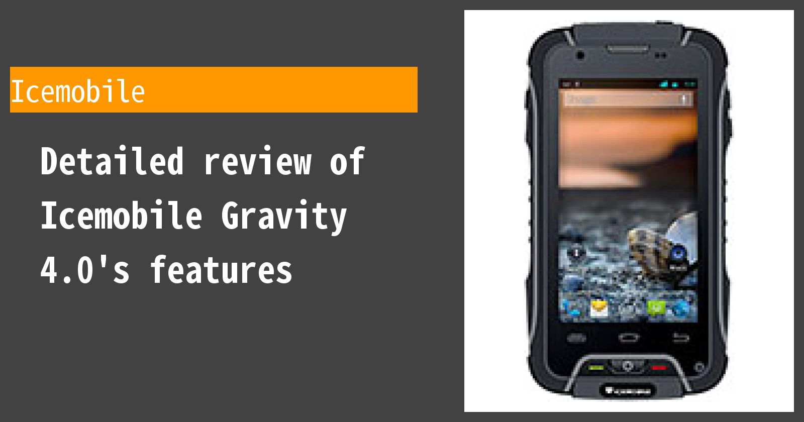 Detailed review of Icemobile Gravity 4.0's features