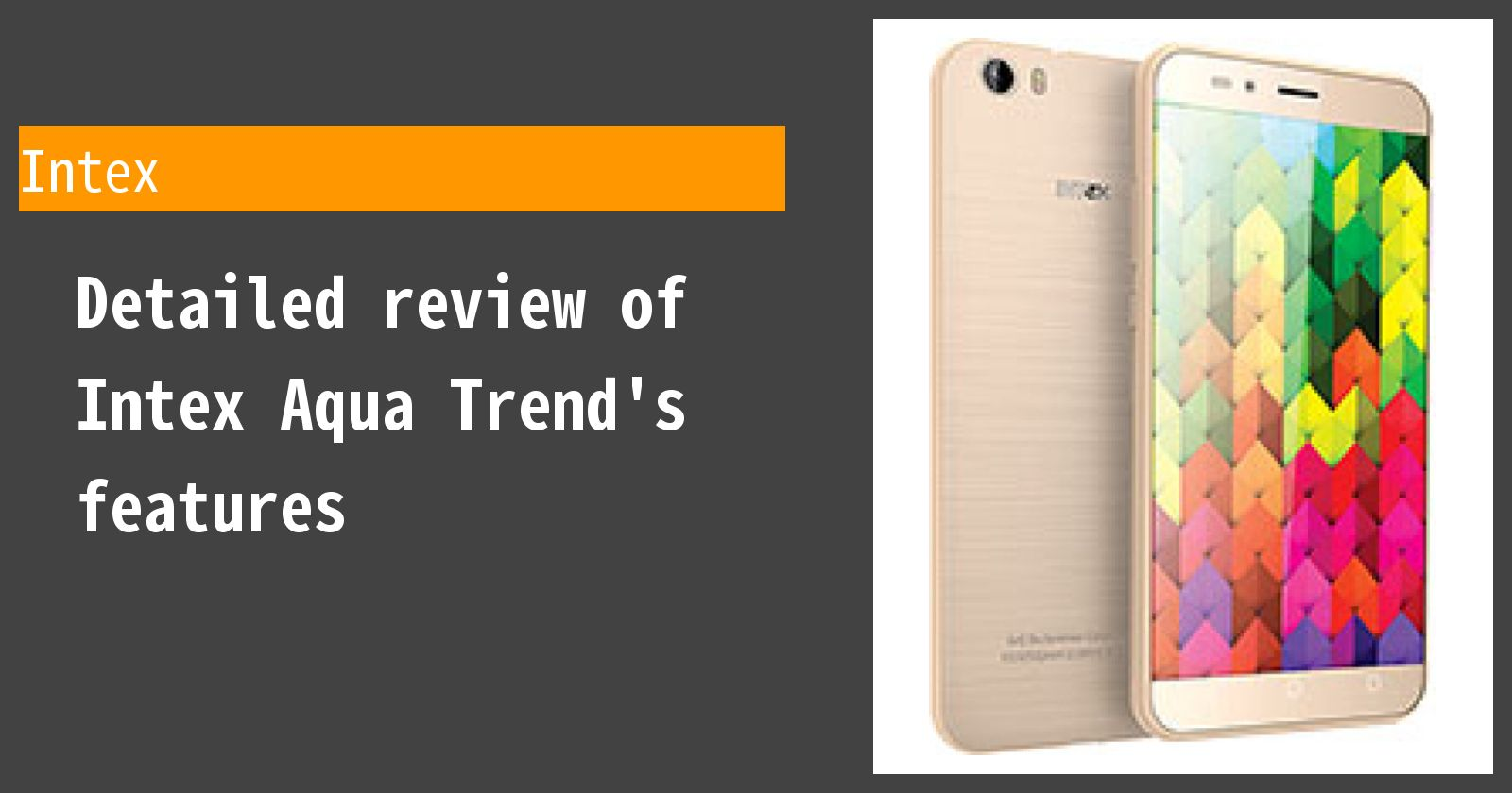 Detailed review of Intex Aqua Trend's features