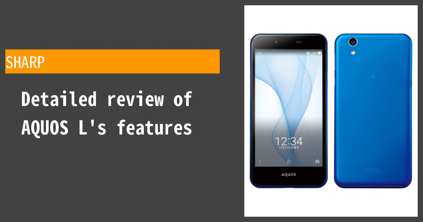 Detailed review of AQUOS L SHV37's features