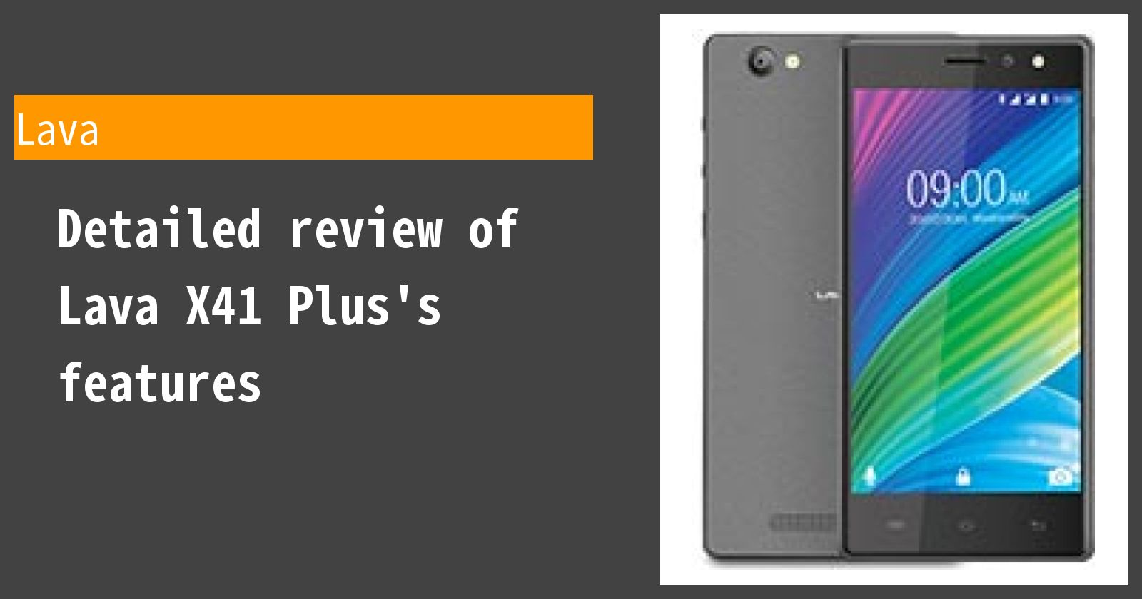 Detailed review of Lava X41 Plus's features