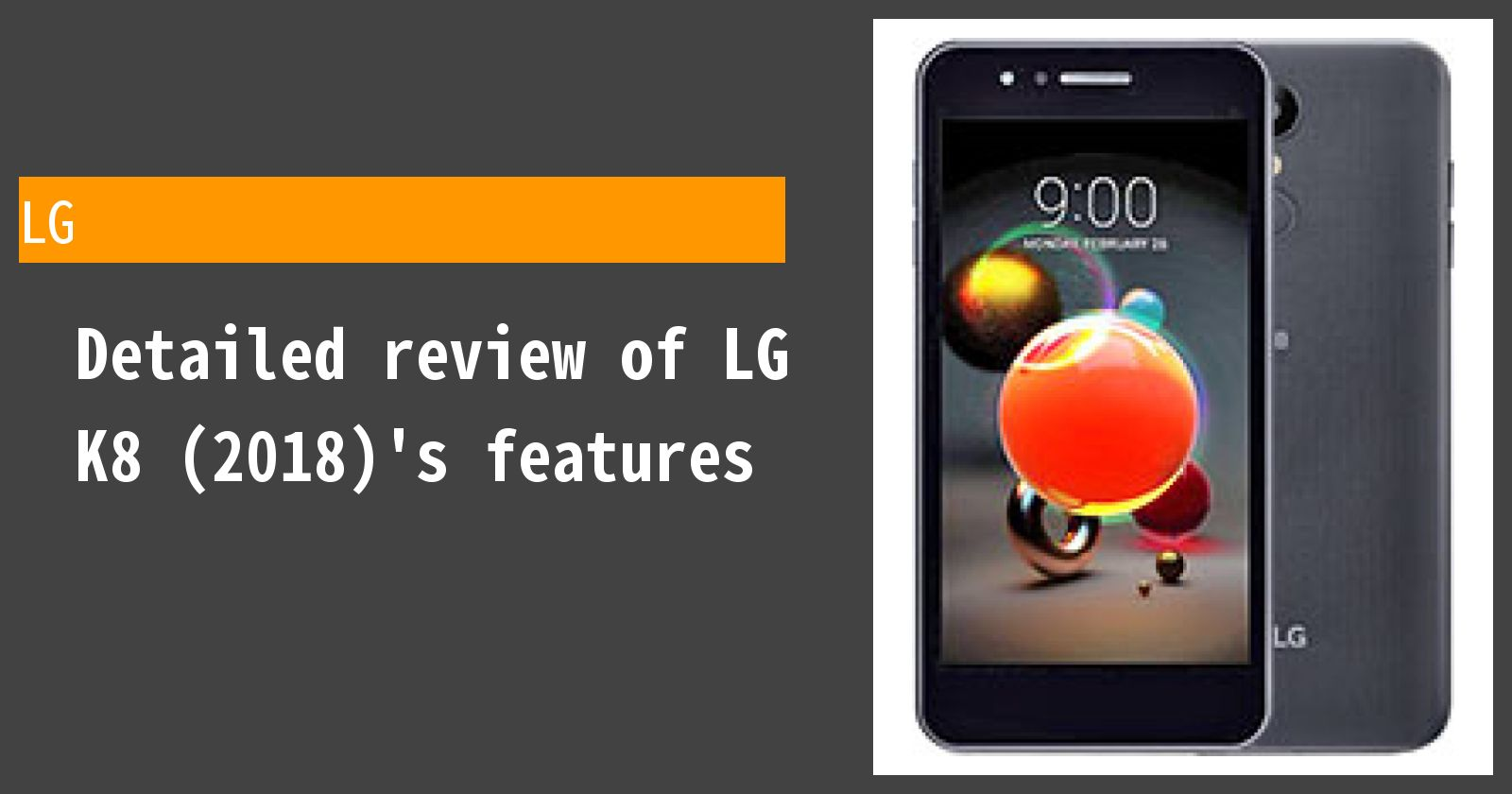 Detailed review of LG K8 (2018)'s features