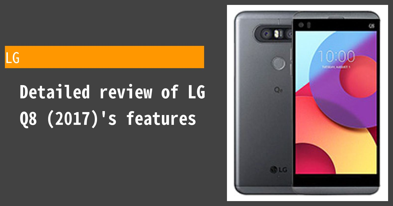 Detailed review of LG Q8 (2017)'s features