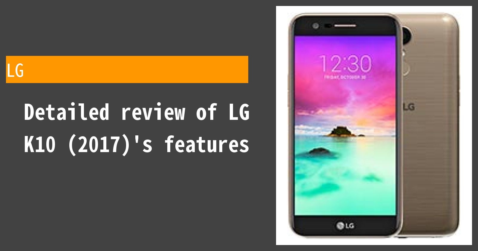 Detailed review of LG K10 (2017)'s features