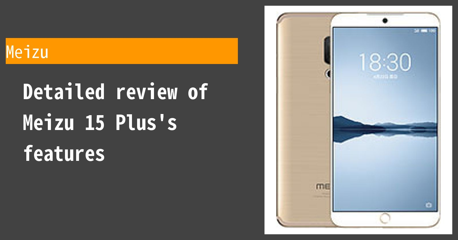 Detailed review of Meizu 15 Plus's features