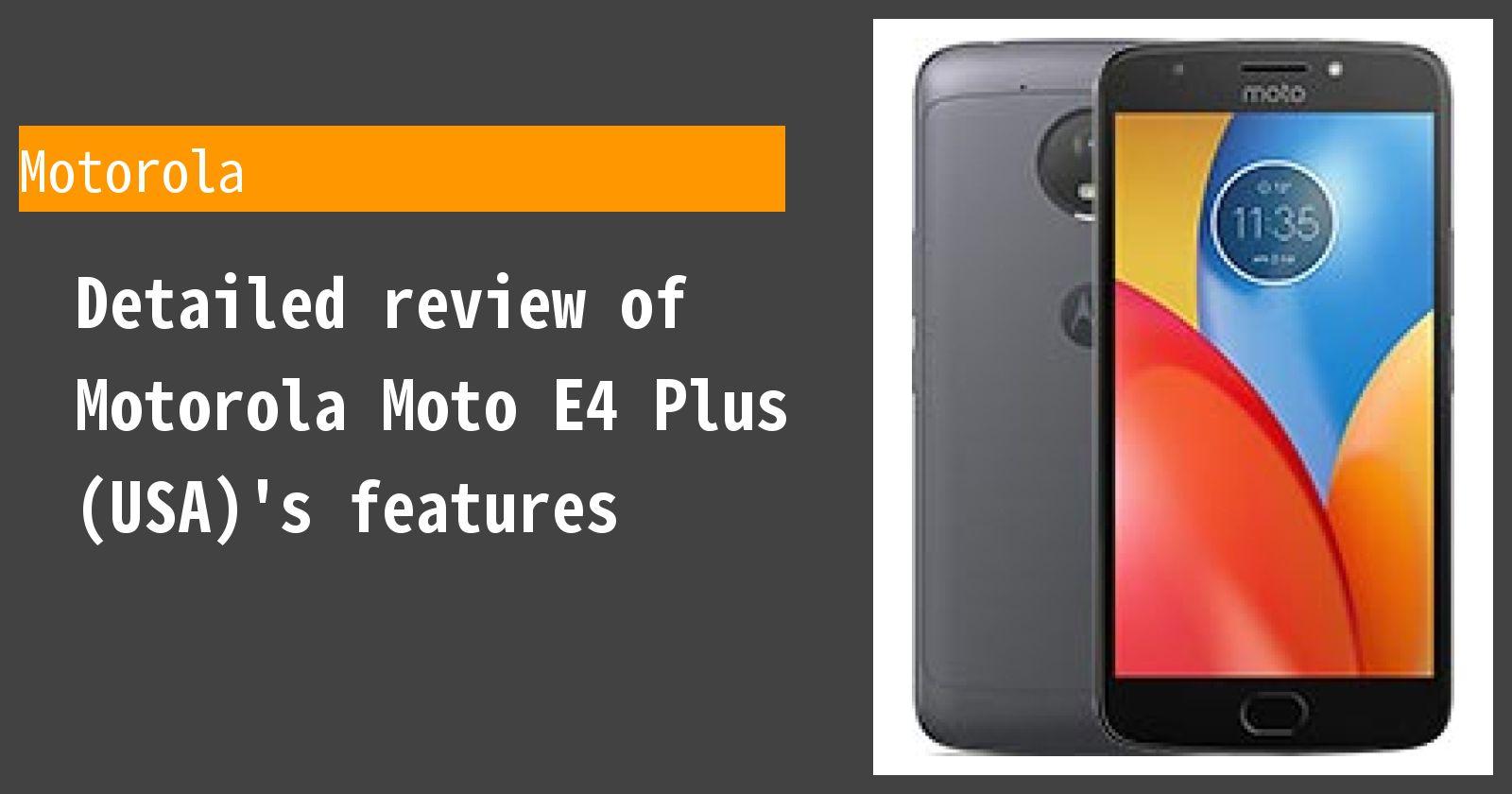 Detailed review of Motorola Moto E4 Plus (USA)'s features