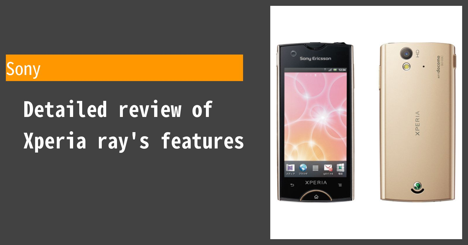 Detailed review of Xperia ray SO-03C docomo's features