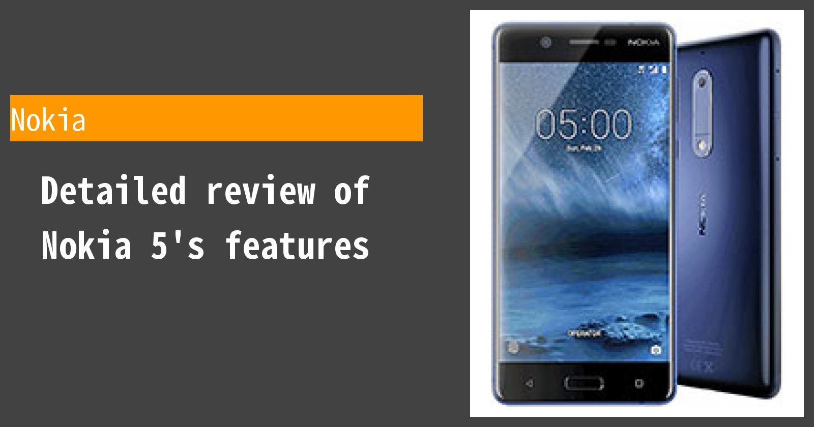 Detailed review of Nokia 5's features
