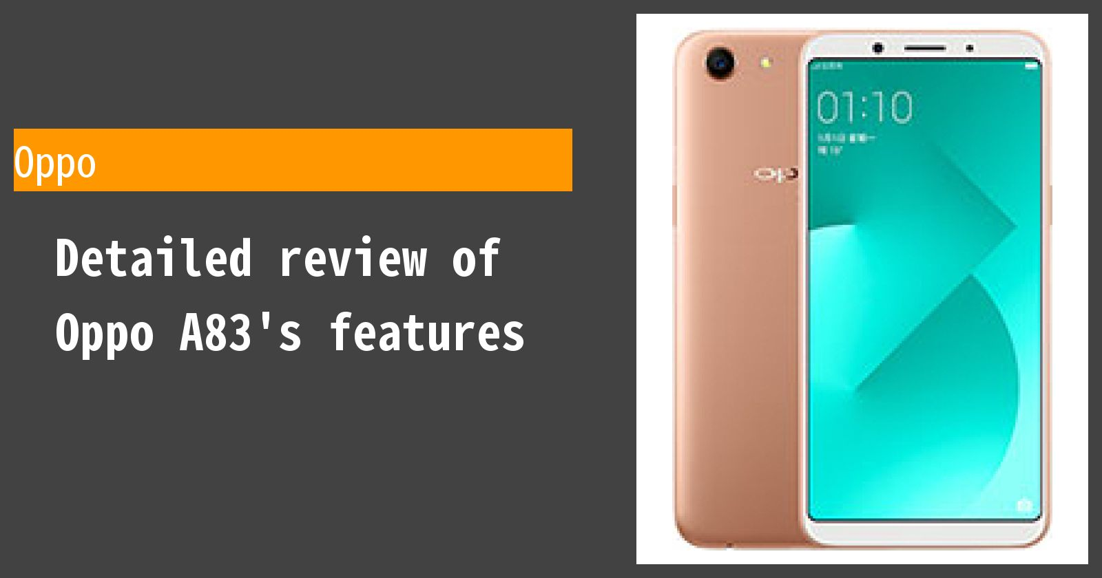 Detailed review of Oppo A83's features