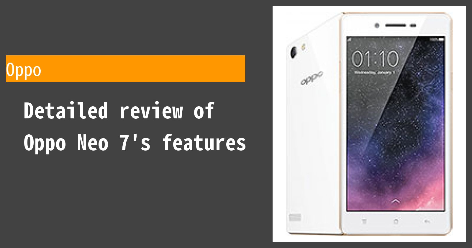 Detailed review of Oppo Neo 7's features