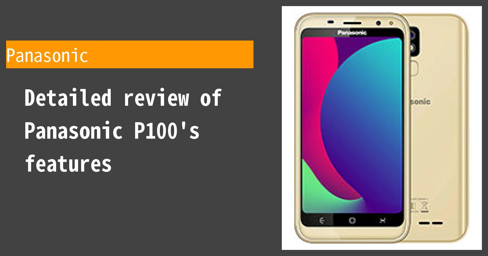 Detailed review of Panasonic P100's features