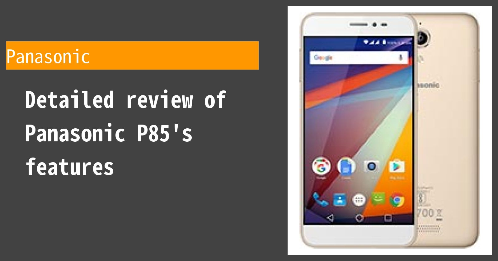 Detailed review of Panasonic P85's features
