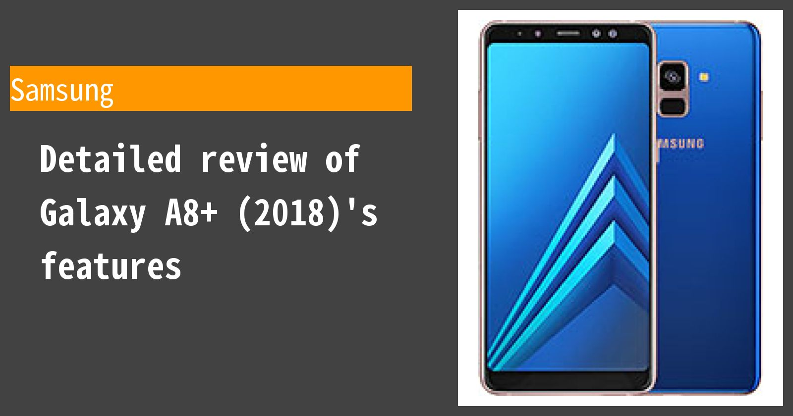 Detailed review of Galaxy A8+ (2018)'s features