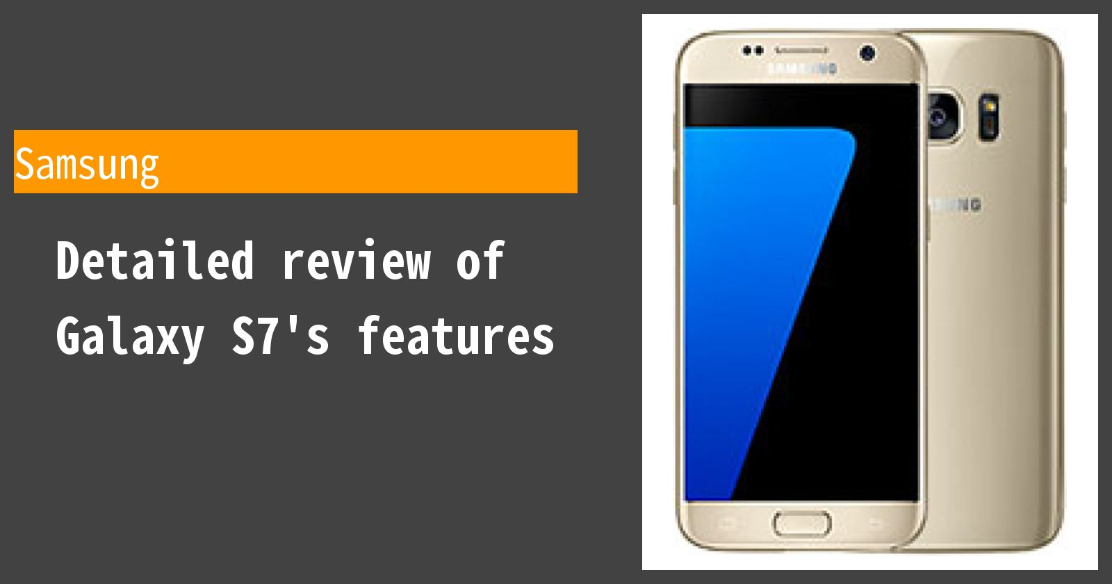 Detailed review of Galaxy S7's features