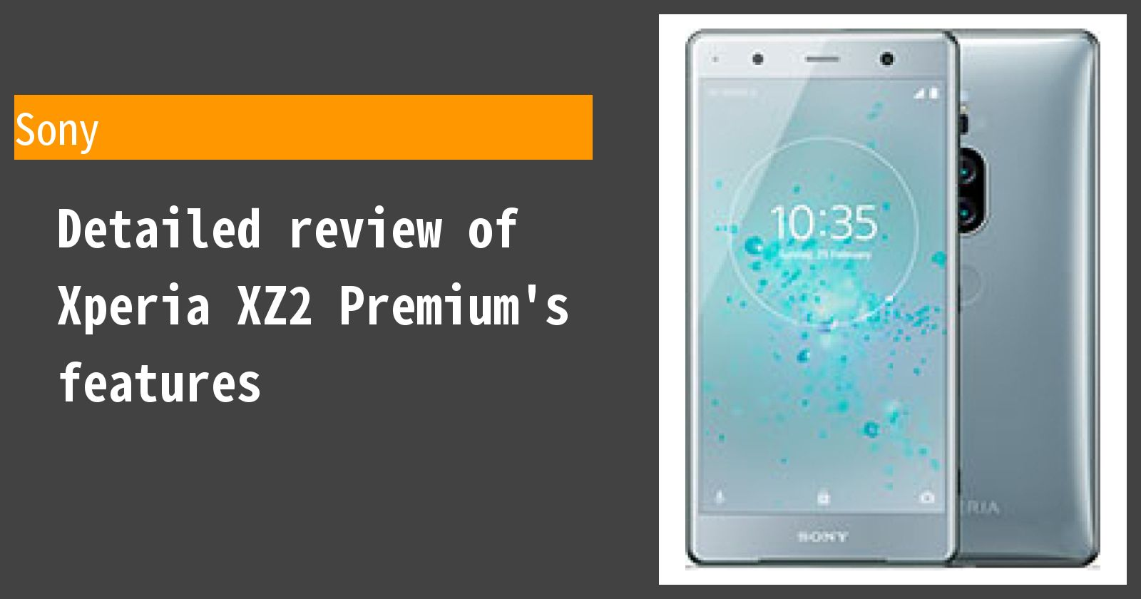 Detailed review of Xperia XZ2 Premium's features