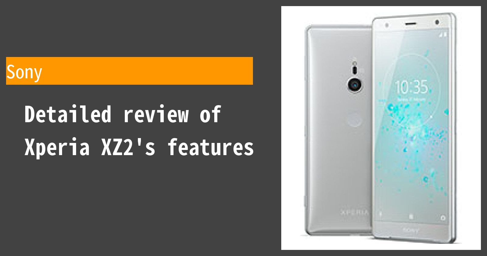 Detailed review of Xperia XZ2's features