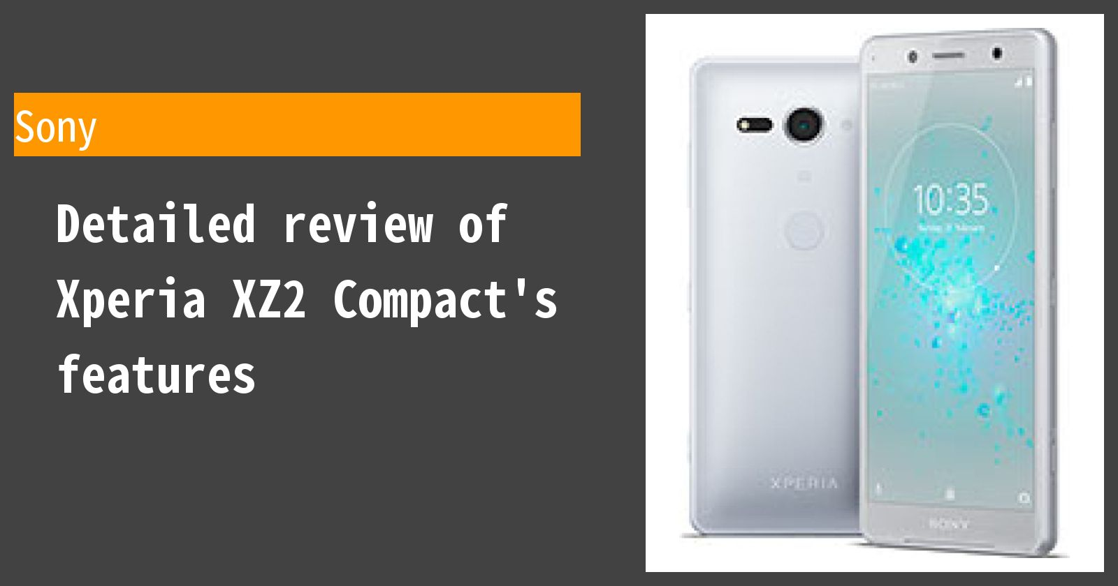 Detailed review of Xperia XZ2 Compact's features