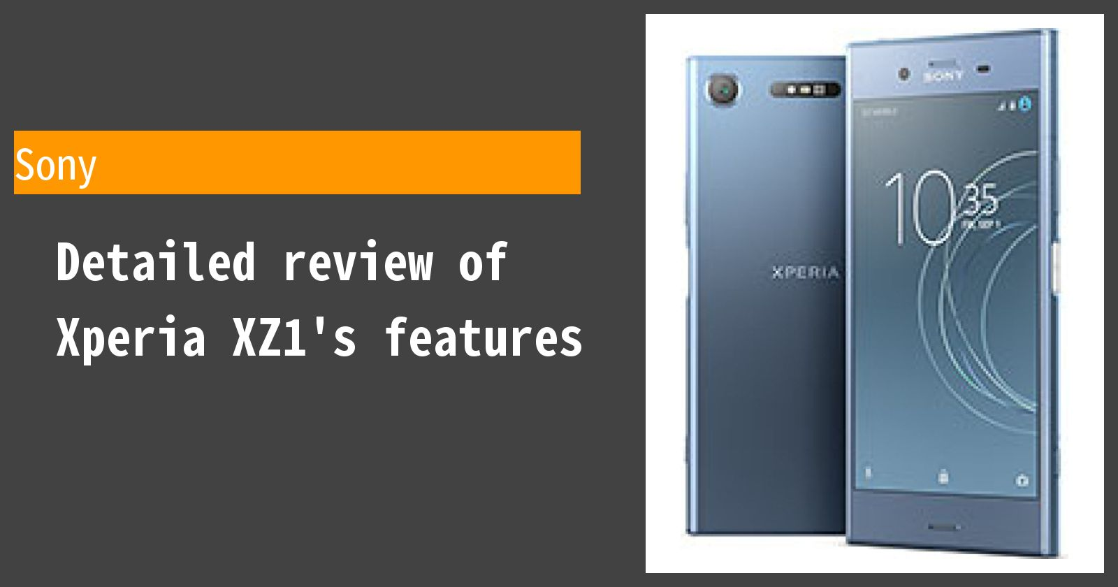Detailed review of Xperia XZ1's features