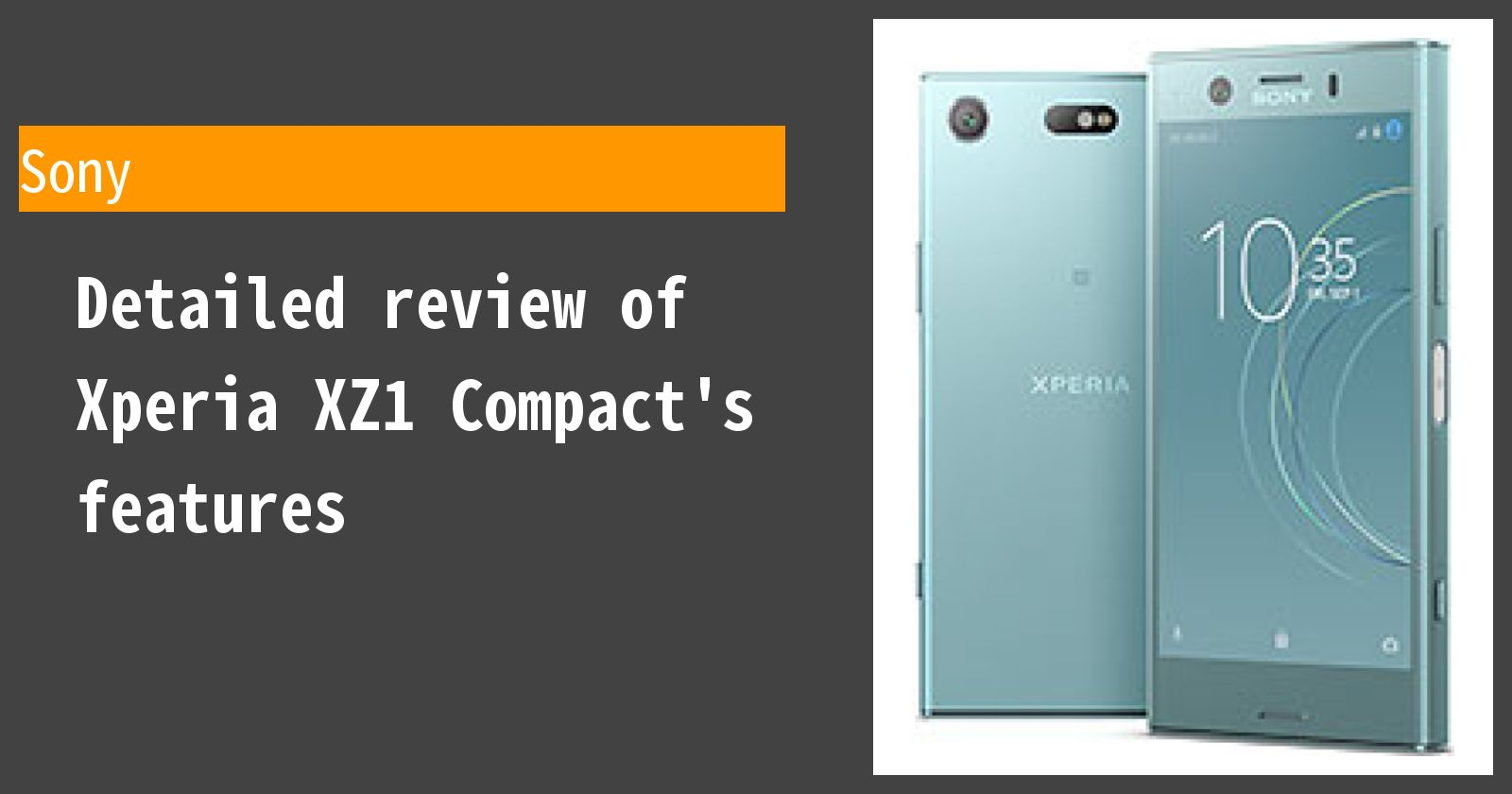 Detailed review of Xperia XZ1 Compact's features