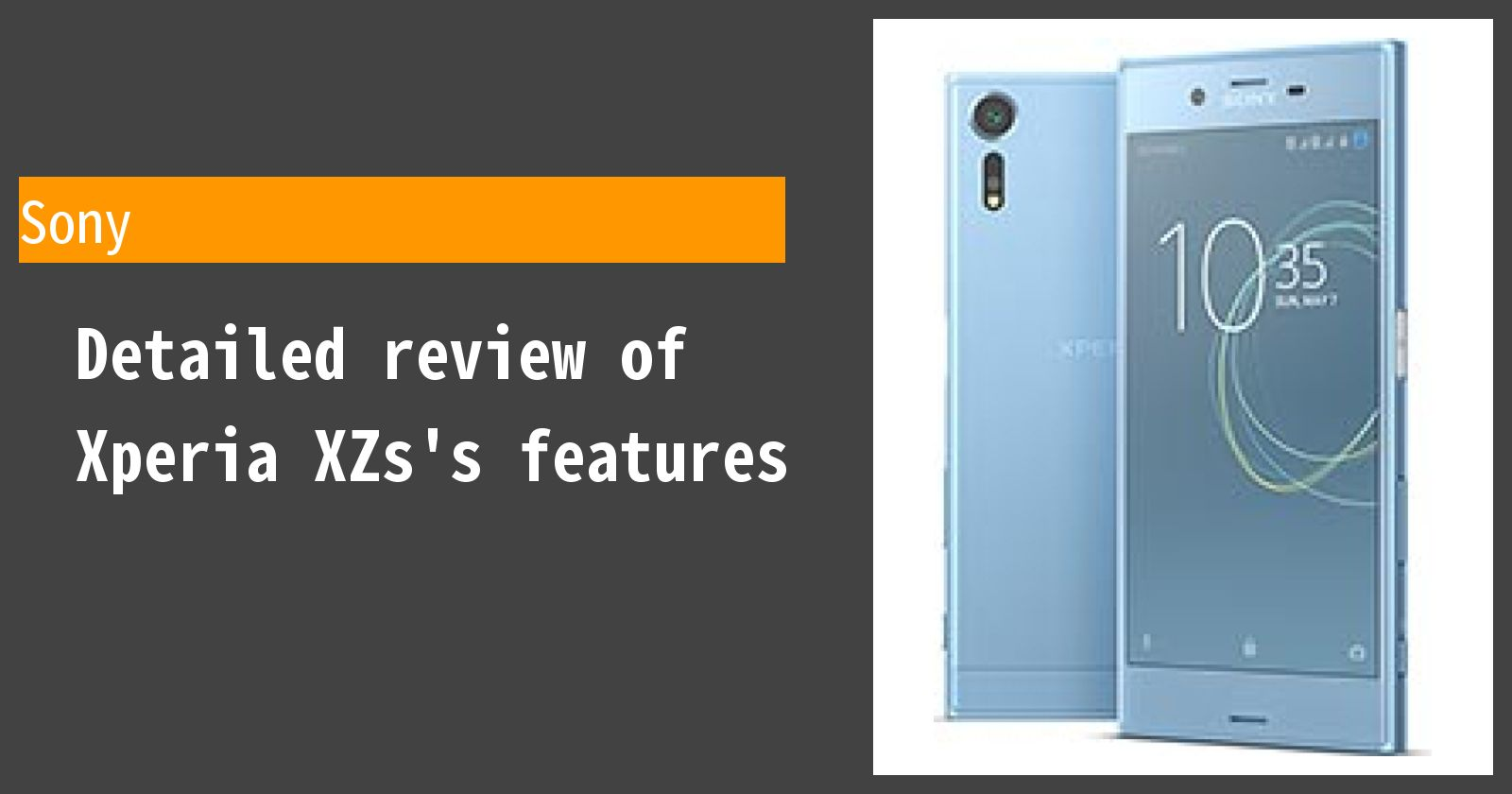 Detailed review of Xperia XZs's features