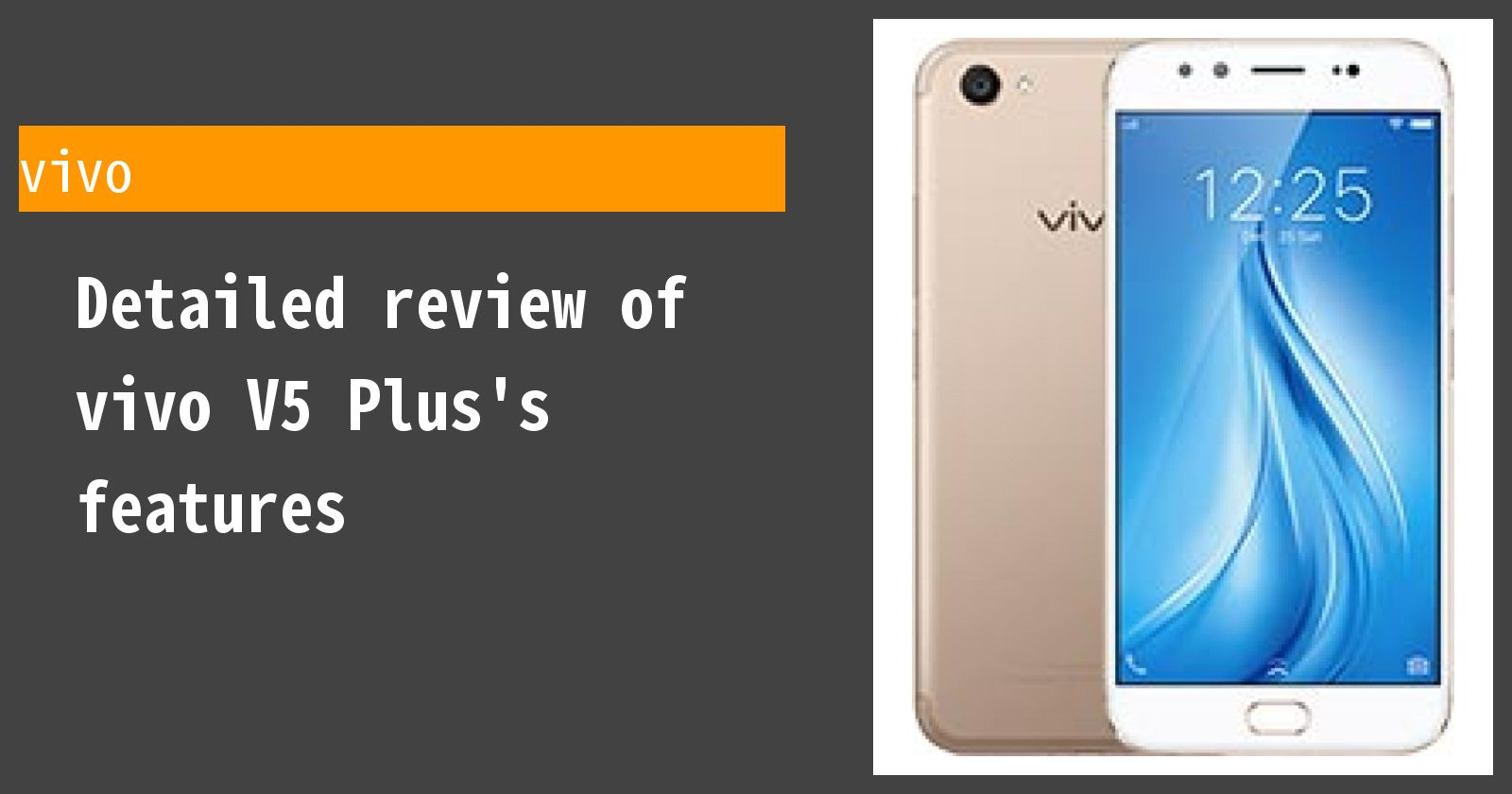 Detailed review of vivo V5 Plus's features
