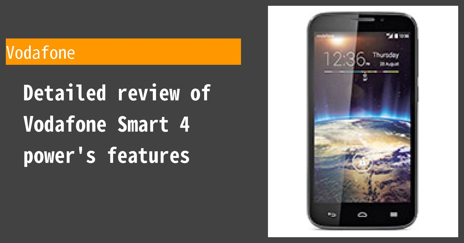 Detailed review of Vodafone Smart 4 power's features