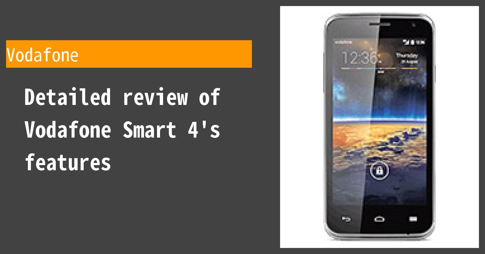 Detailed review of Vodafone Smart 4's features
