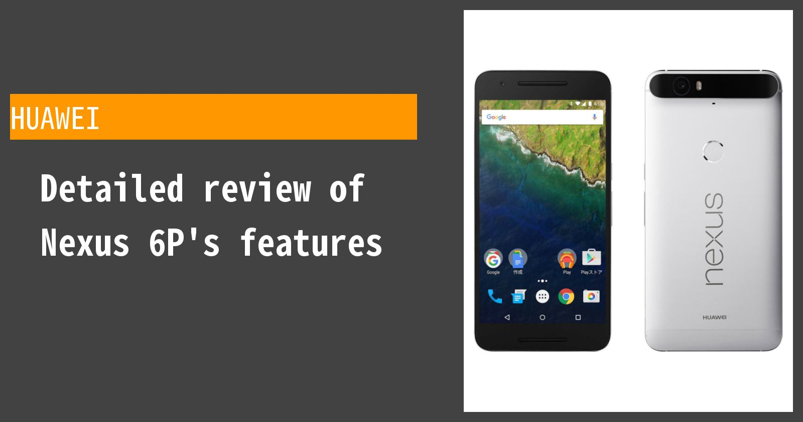 Detailed review of Nexus 6P 32GB's features