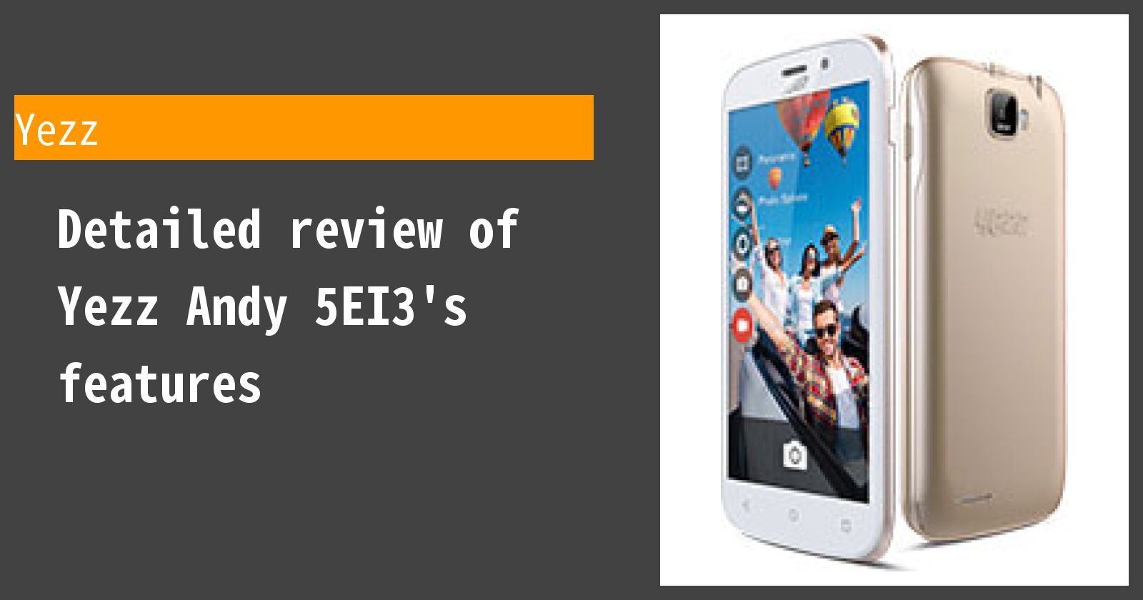 Detailed review of Yezz Andy 5EI3's features