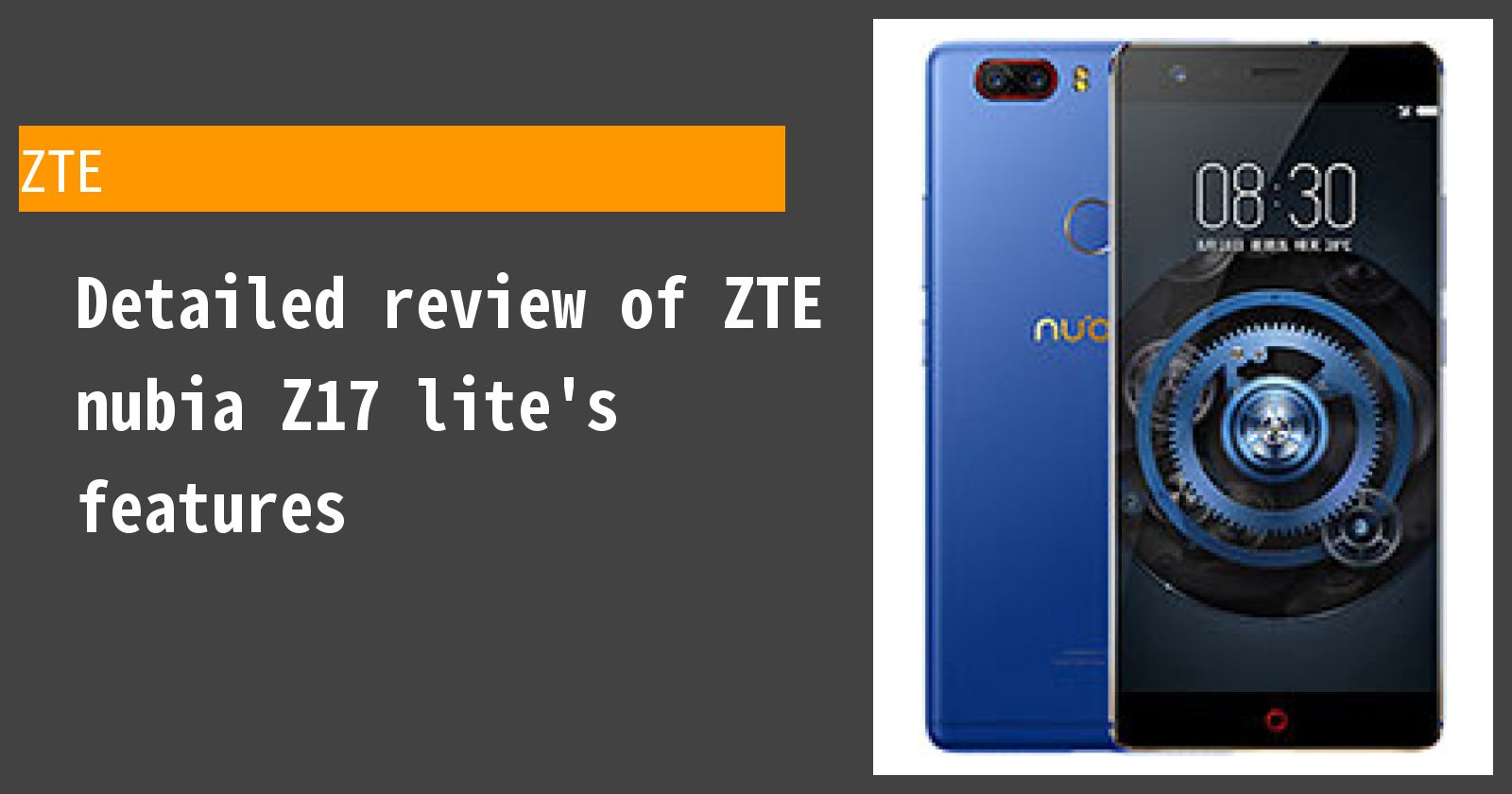 Detailed review of ZTE nubia Z17 lite's features