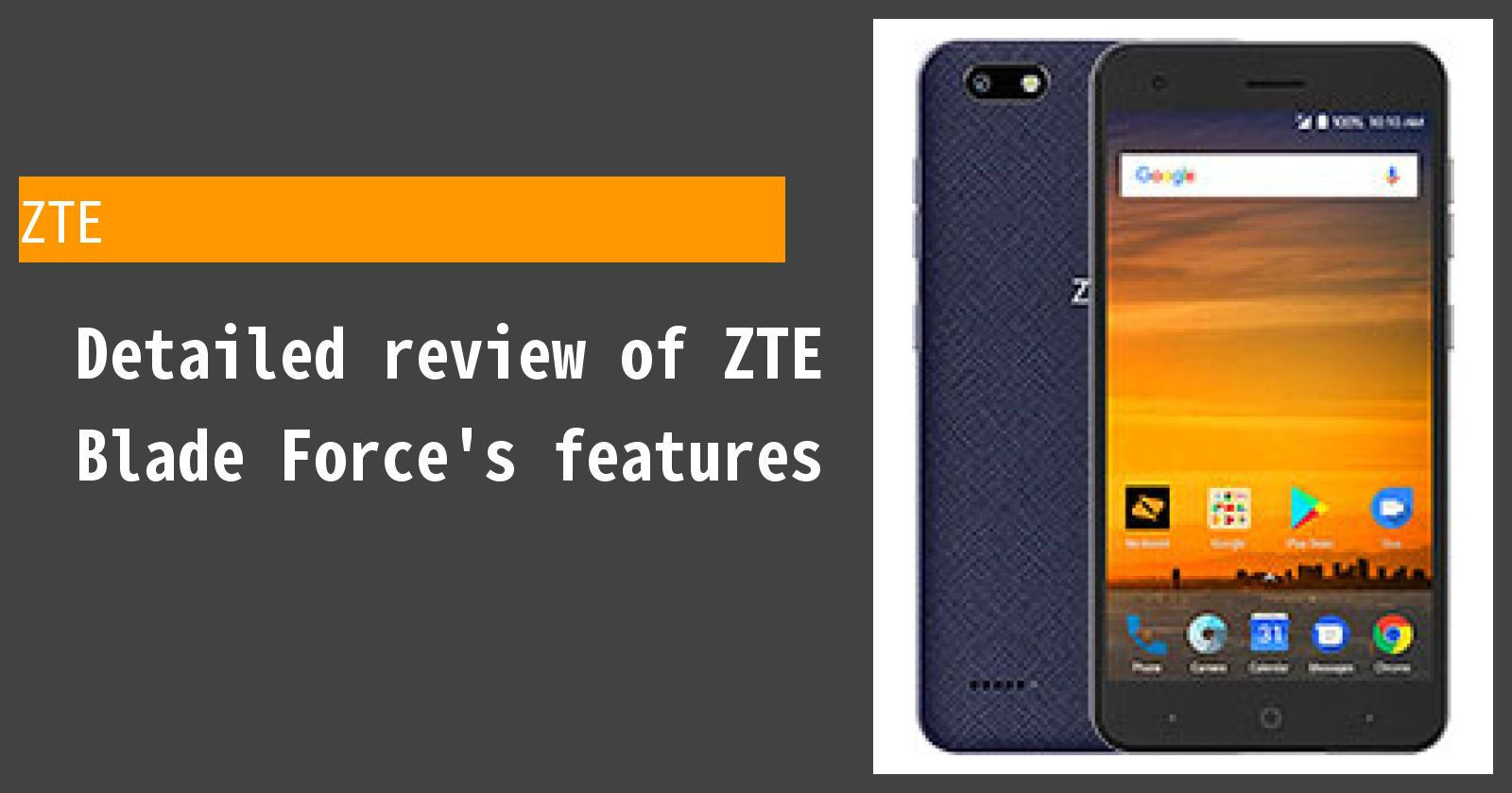 Detailed review of ZTE Blade Force's features