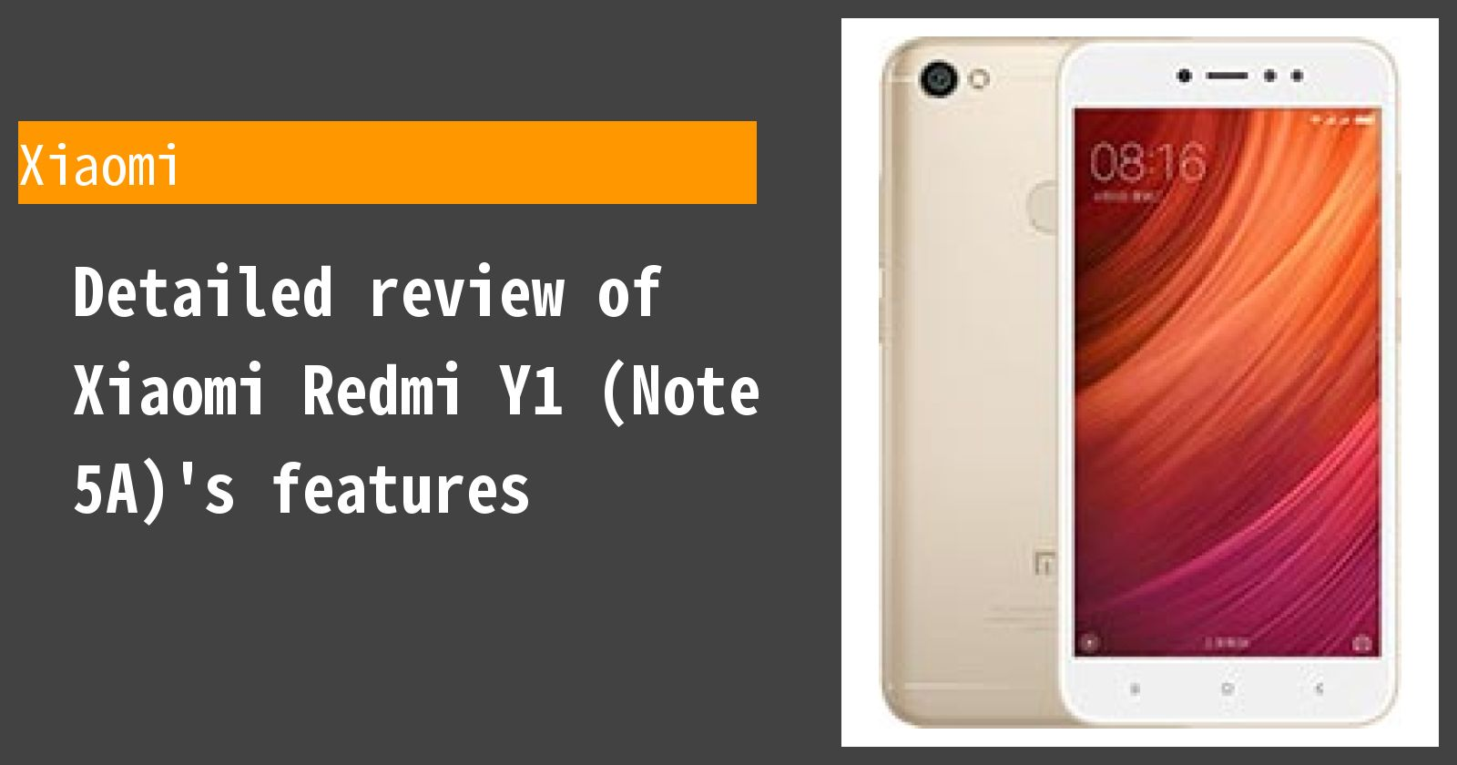 Detailed review of Xiaomi Redmi Y1 (Note 5A)'s features