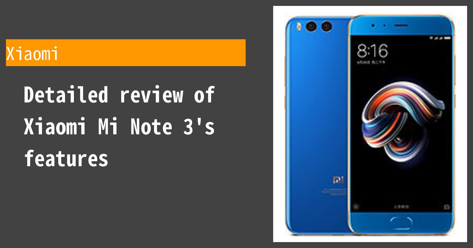 Detailed review of Xiaomi Mi Note 3's features