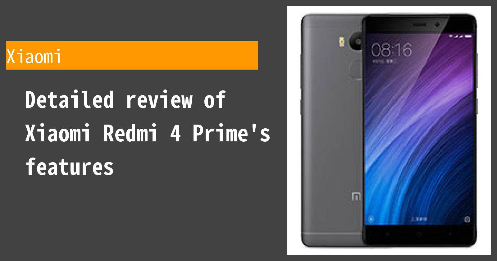 Detailed review of Xiaomi Redmi 4 Prime's features