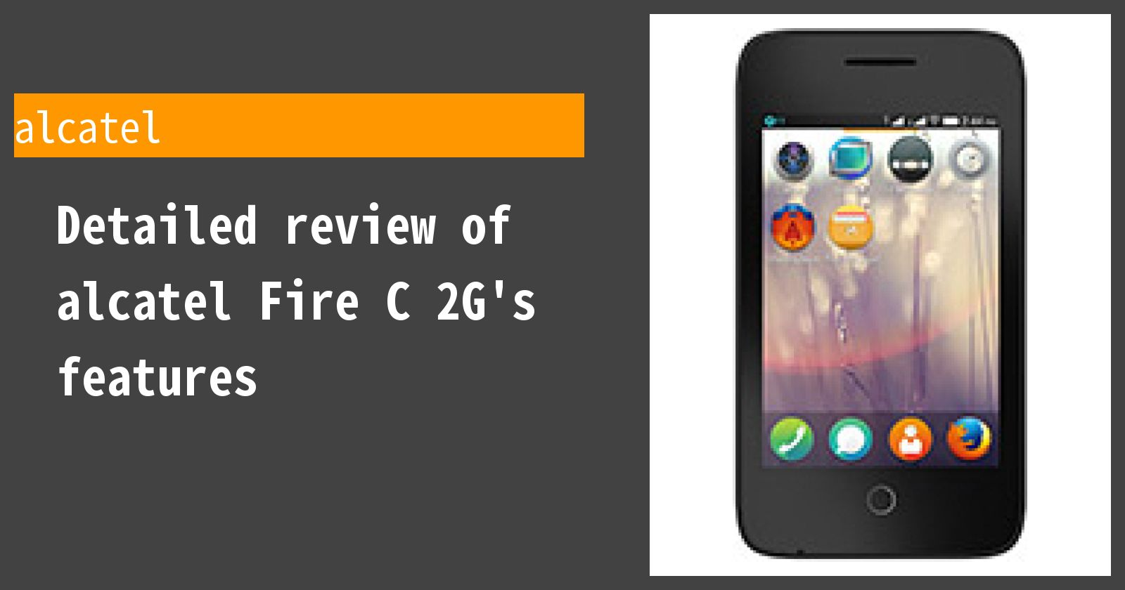 Detailed review of alcatel Fire C 2G's features