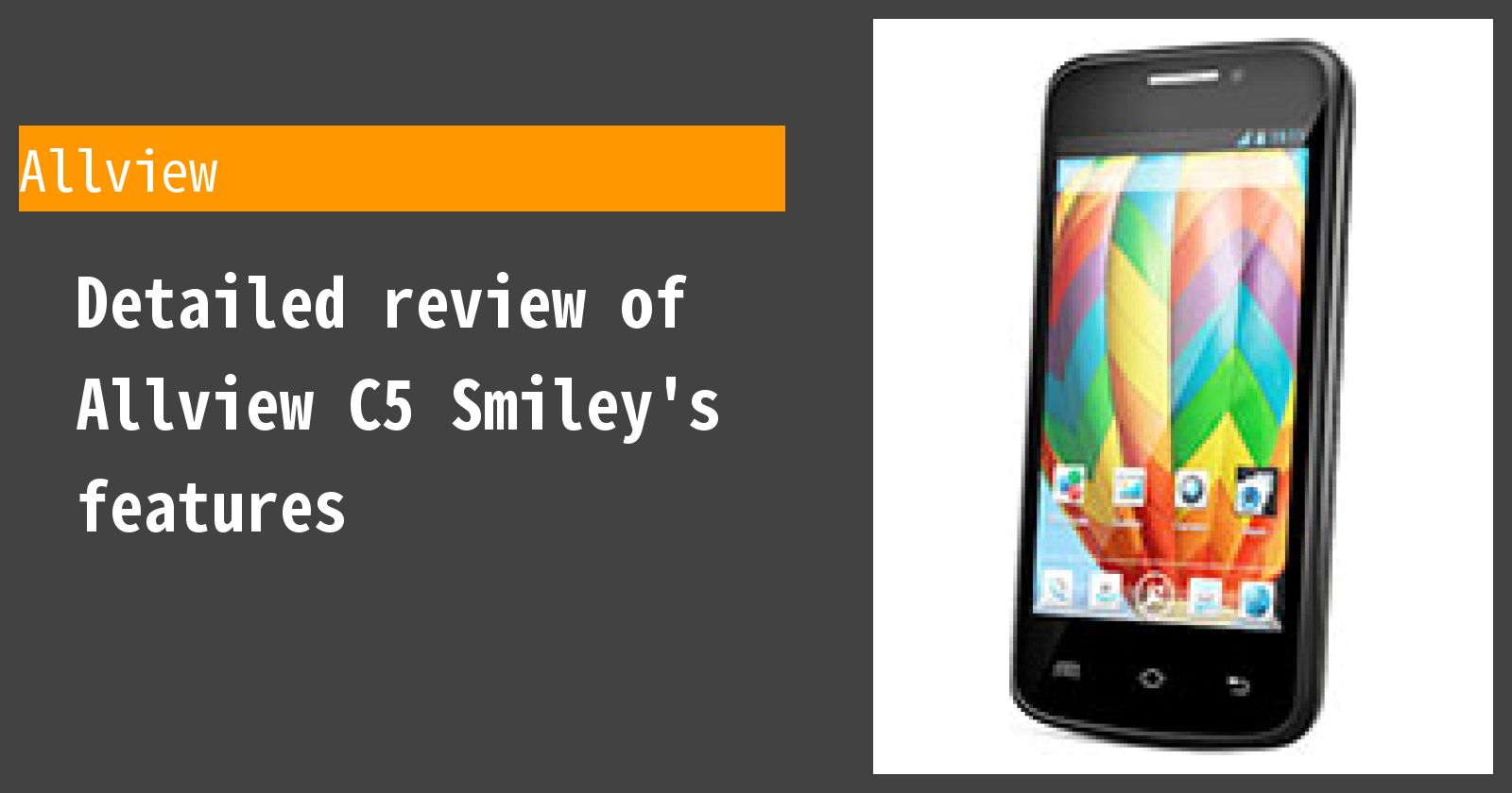 Detailed review of Allview C5 Smiley's features