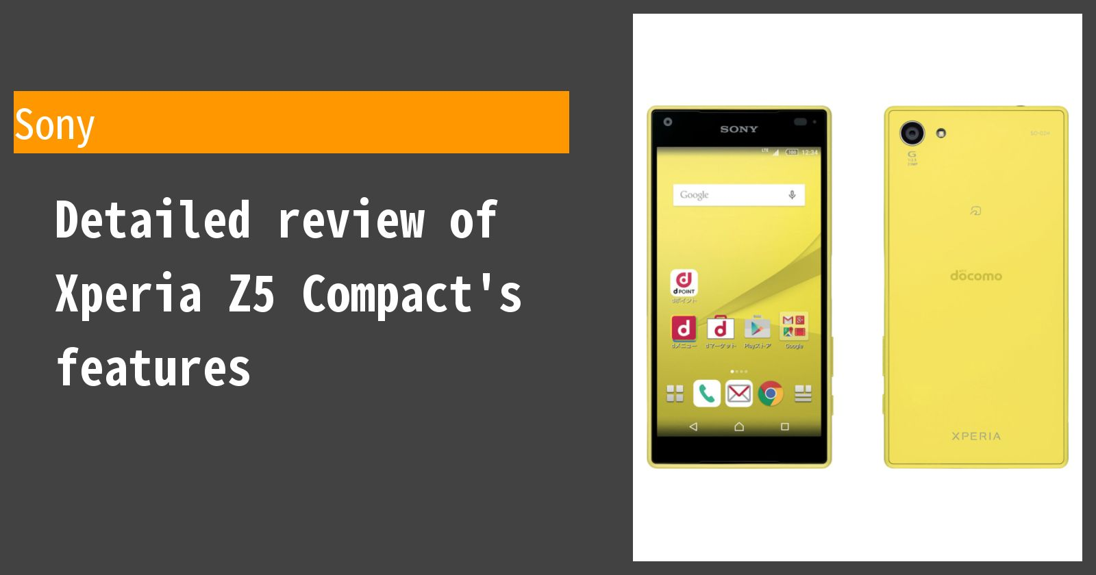 Detailed review of Xperia Z5 Compact SO-02H docomo's features
