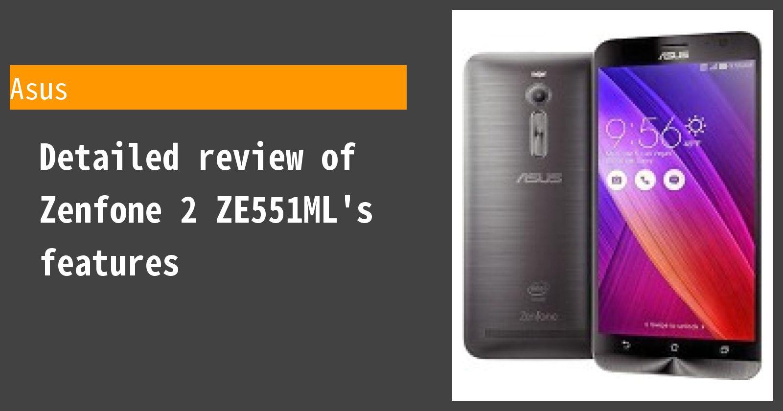 Detailed review of Zenfone 2 ZE551ML's features