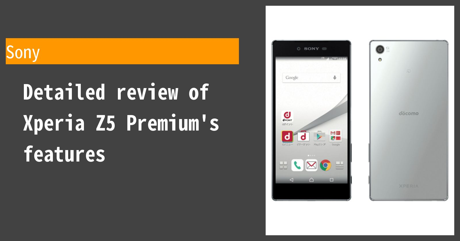 Detailed review of Xperia Z5 Premium SO-03H docomo's features