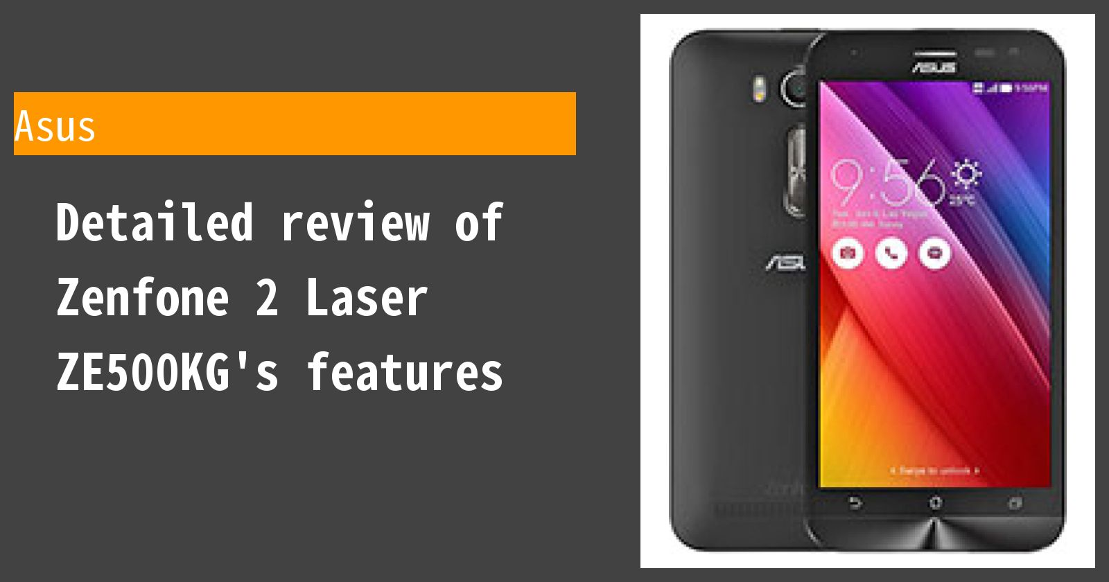 Detailed review of Zenfone 2 Laser ZE500KG's features