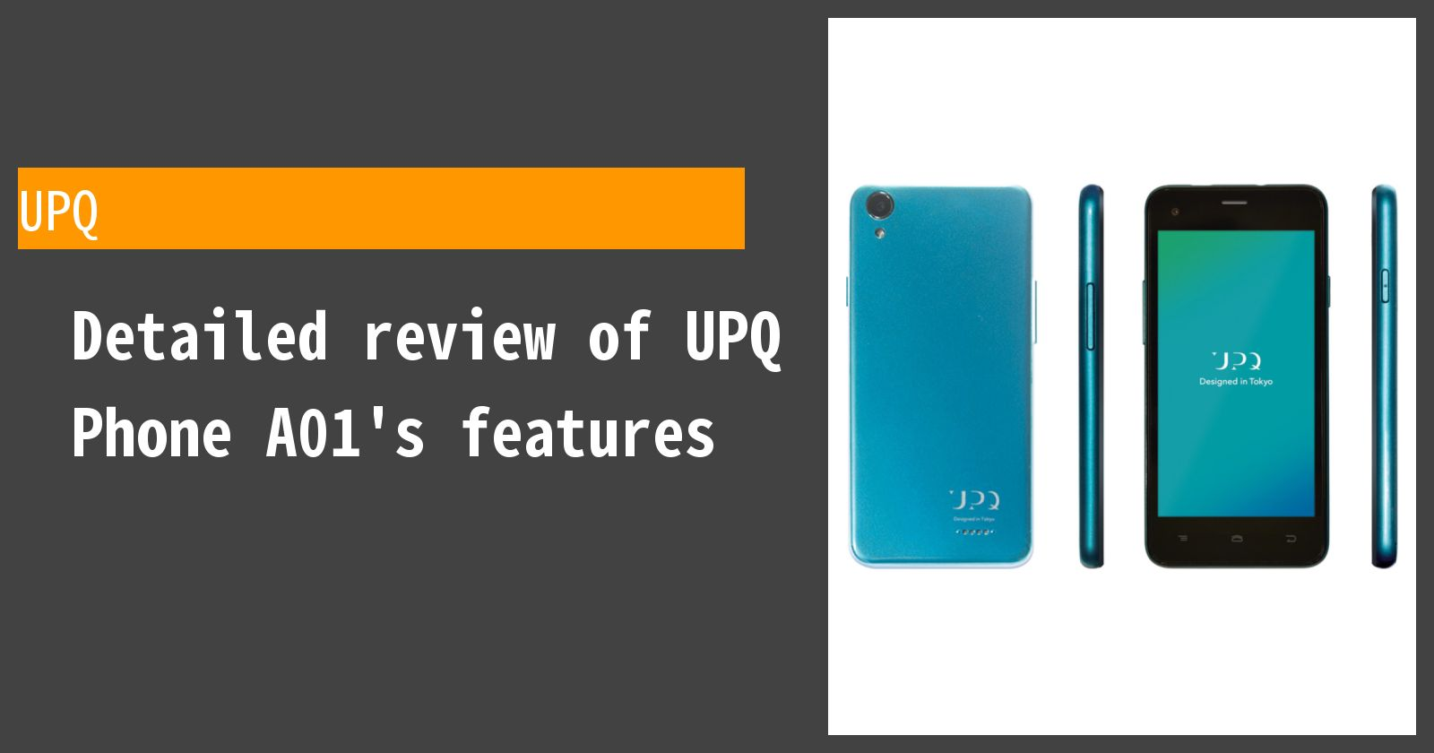 Detailed review of UPQ Phone A01's features