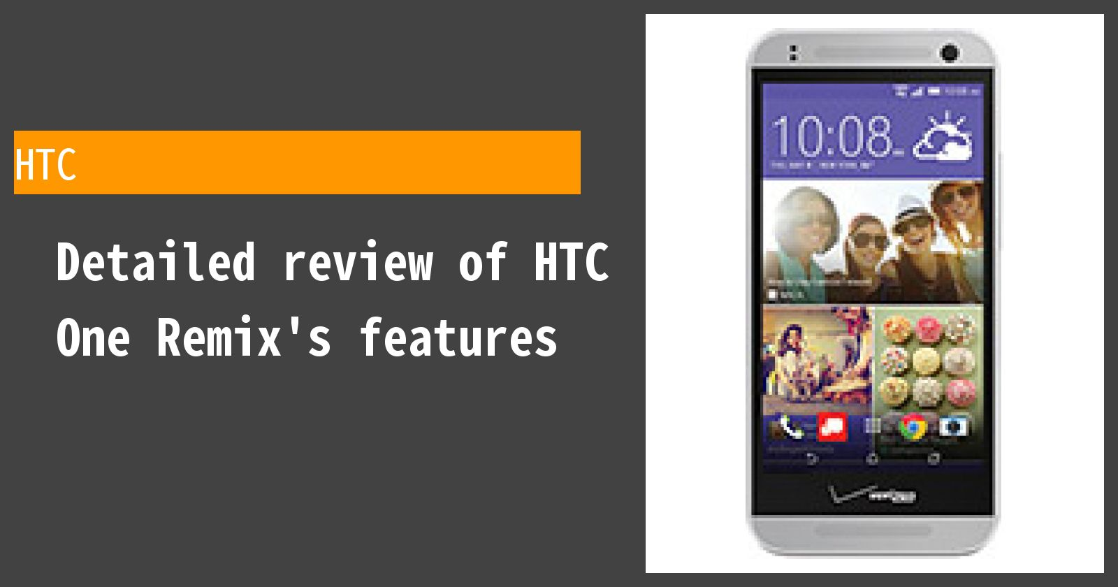 Detailed review of HTC One Remix's features