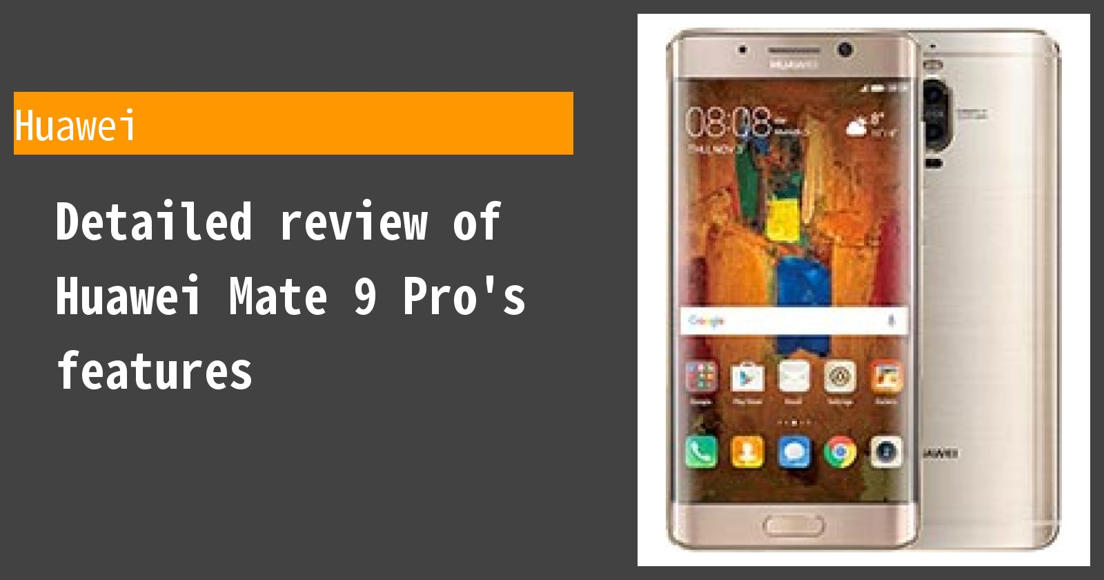 Detailed review of Huawei Mate 9 Pro's features
