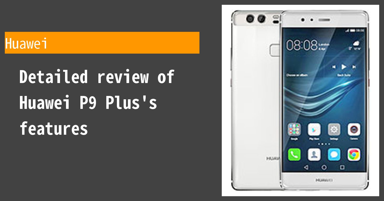 Detailed review of Huawei P9 Plus's features