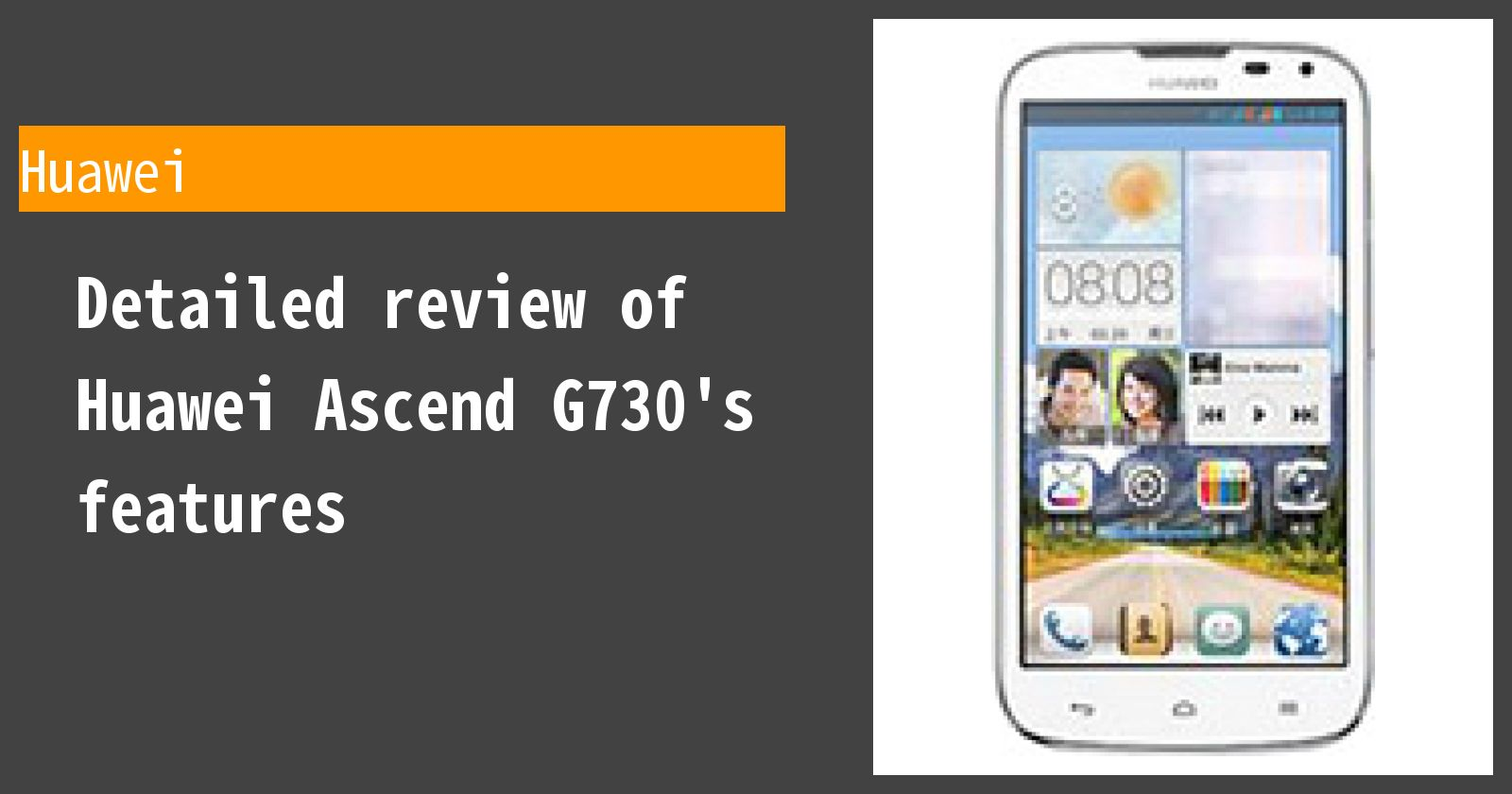 Detailed review of Huawei Ascend G730's features