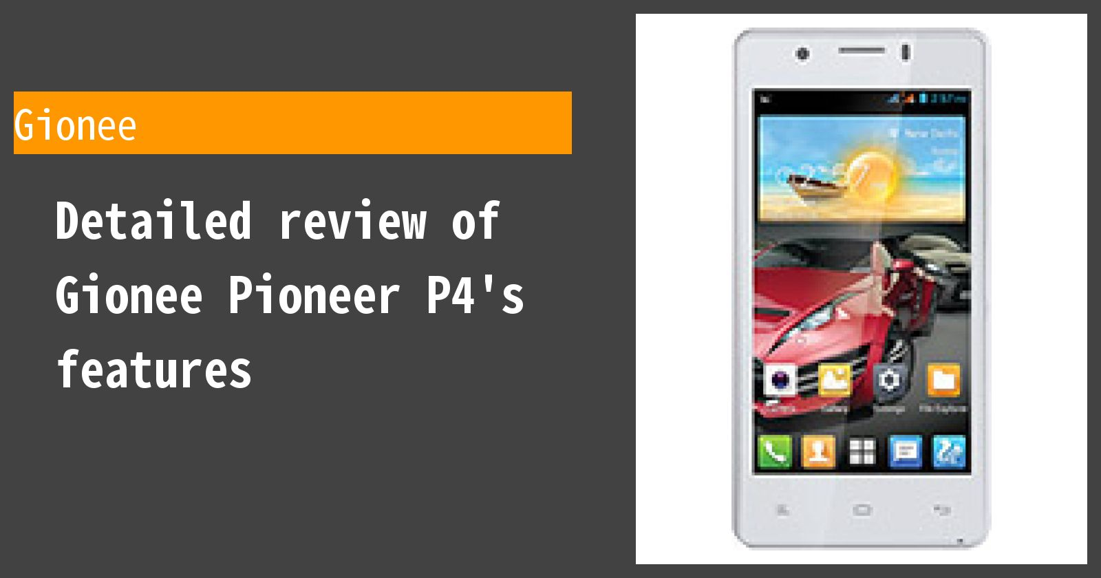Detailed review of Gionee Pioneer P4's features