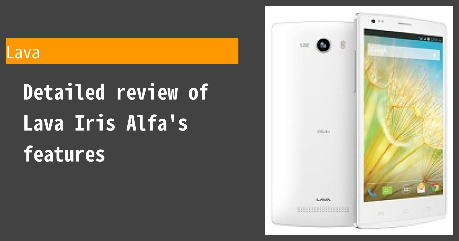 Detailed review of Lava Iris Alfa's features