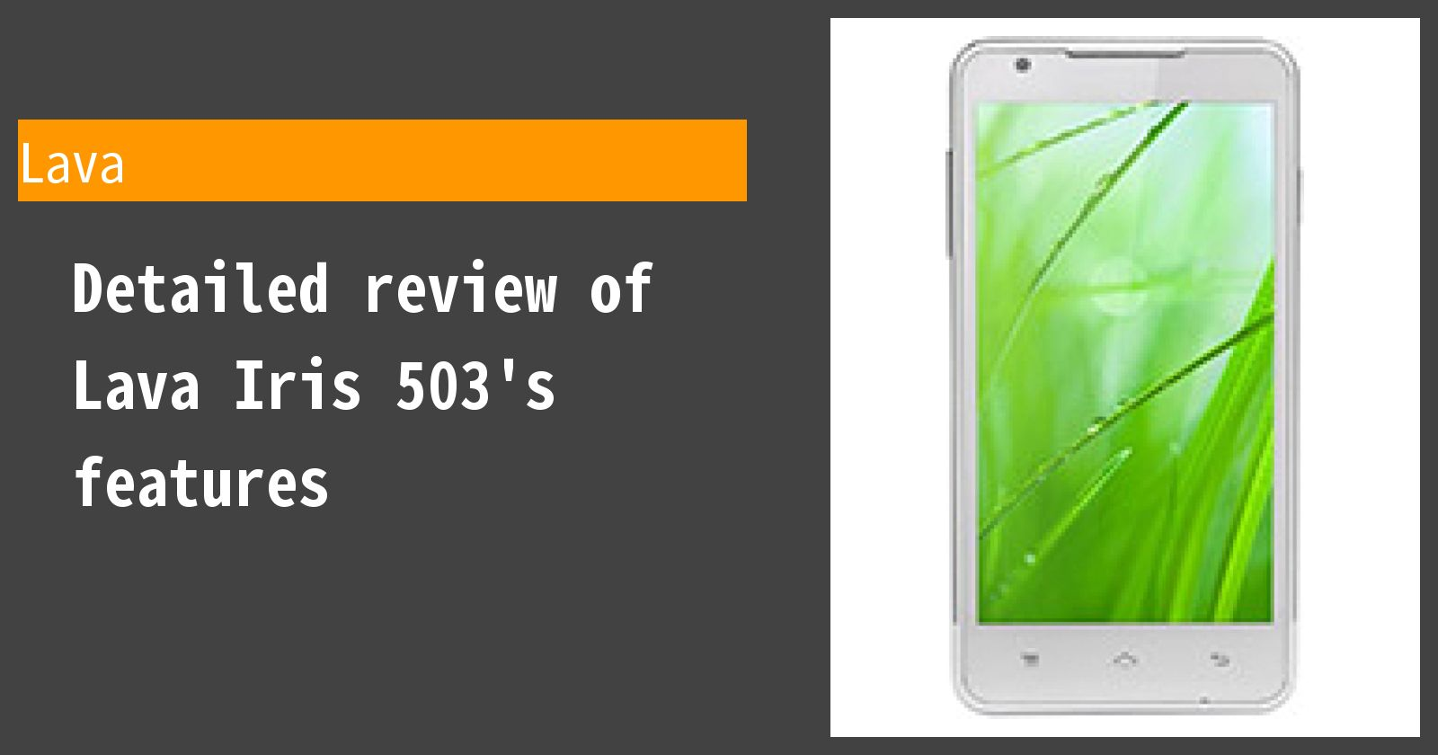Detailed review of Lava Iris 503's features