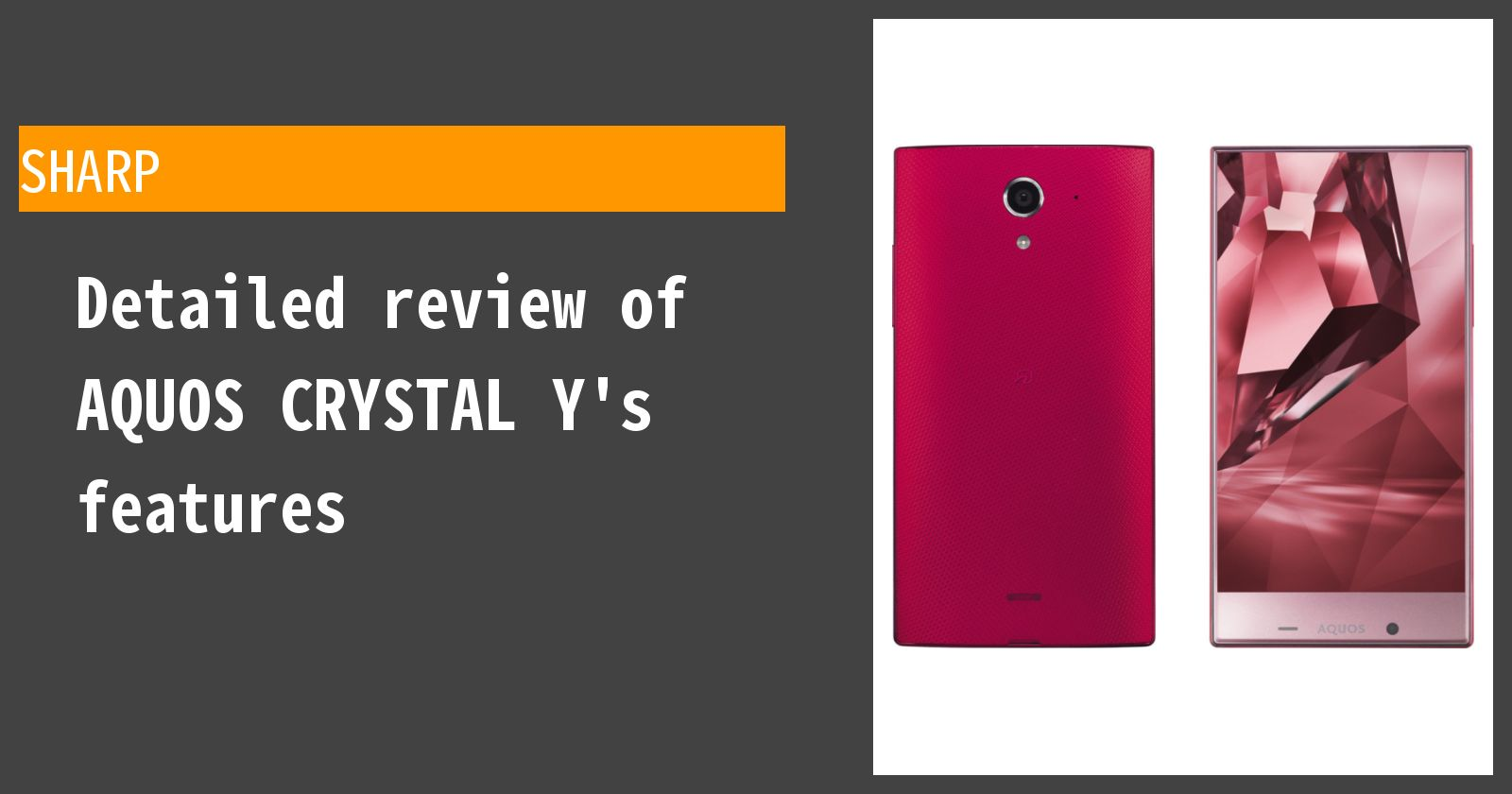 Detailed review of AQUOS CRYSTAL Y 402SH's features